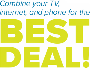 Combine your TV, internet and phone for the best deal